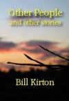 Other People and other stories - Bill Kirton