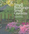Small Buildings, Small Gardens: Creating Gardens Around Structures - Gordon Hayward, Peter Harrison, Peter Joel Harrison
