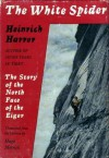 The White Spider: The Story Of The North Face Of The Eiger - Heinrich Harrer