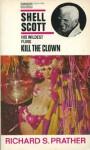 Kill The Clown (Shell Scott Mysteries) - Richard S. Prather