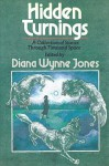 Hidden Turnings: A Collection of Stories Through Time and Space - Diana Wynne Jones, Douglas Arthur Hill, Tanith Lee, Robert Westall, Garry Douglas Kilworth, Lisa Tuttle, Mary Rayner, Geraldine Harris, Helen Cresswell, Emma Bull, Roger Zelazny, Terry Pratchett