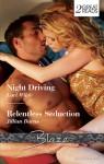 Blaze Duo: Night Driving / Relentless Seduction - Lori Wilde, Jillian Burns