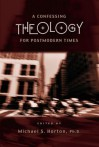 A Confessing Theology for Postmodern Times - Michael S. Horton