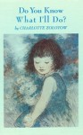 Do You Know What I'll Do? - Charlotte Zolotow, Garth Williams