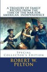 A Treasury of Family Recipes from the Time of the War for American Independence: Special Yorktown Edition - Robert W. Pelton