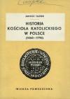 HISTORIA KOŚCIOŁA KATOLICKIEGO W POLSCE (1460 - 1795) - Janusz Tazbir