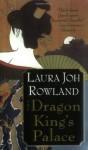 The Dragon King's Palace: A Novel (Sano Ichiro Novels) - Laura Joh Rowland