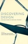 Discovering Design: Explorations in Design Studies - Richard Buchanan, Richard Buchanan