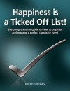 Happiness Is a Ticked Off List!: The Comprehensive Guide on How to Organise and Manage a Perfect Corporate Event - Karen Lindsey