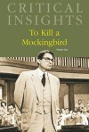 To Kill A Mockingbird (Critical Insights) - Donald Noble