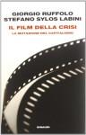 Il film della crisi: La mutazione del capitalismo - Giorgio Ruffolo, Stefano Sylos Labini