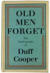 Old Men Forget - Duff Cooper
