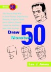 Draw 50 Famous Cartoons: The Step-by-Step Way to Draw Your Favorite Cartoon Characters - Lee J. Ames