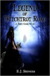 Legend of Witchtrot Road - E.J. Stevens