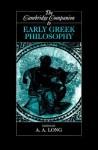 The Cambridge Companion to Early Greek Philosophy (Cambridge Companions to Philosophy) - Anthony A. Long