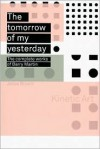 The Tomorrow of My Yesterday: The Complete Works of Barry Martin - Julius Bryant, Raymond D. Keene, Barry Martin