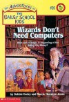 Wizards Don't Need Computers - Debbie Dadey