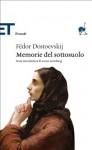 Memorie del sottosuolo - Fyodor Dostoyevsky, Alfredo Polledro, Leone Ginzburg