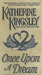 Once Upon a Dream - Katherine Kingsley