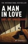 A Man In Love: My Struggle Book 2 - Karl Ove Knausgård, Don Bartlett