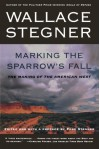 Marking the Sparrow's Fall: The Making of the American West - Wallace Stegner, Page Stegner