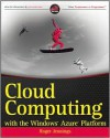 Cloud Computing with the Windows Azure Platform - Roger Jennings