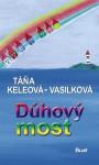 Dúhový most - Táňa Keleová-Vasilková