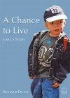 A Chance To Live: Isaac's Story - Richard Dunn