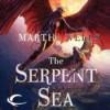 The Serpent Sea (Books of the Raksura #2) - Martha Wells, Christopher Kipiniak