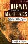 Darwin Among The Machines: The Evolution Of Global Intelligence (Helix Books) - George B. Dyson