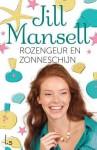 Rozengeur en zonneschijn - Jill Mansell, Marja Borg