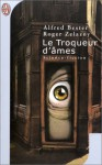 Le Troqueur D'âmes - Alfred Bester, Roger Zelazny, Bernadette Emerich