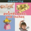 Pounds, Feet, and Inches: Measuring - Holly Karapetkova