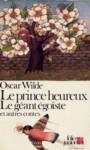 Le prince heureux, le géant égoïste et autres contes - Oscar Wilde