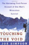 Touching the Void: The Harrowing First Person Account Of One Man's Miraculous Survival - Joe Simpson