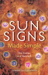 Sun Signs Made Simple: The Zodiac in a Nutshell - Jonathan Dee, Jonathan Dee, Jonathan Dee