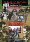 We Band of Brothers - A True Australian Adventure Story - Brian McFarlane, Digger James