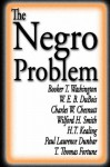 The Negro Problem - Booker T. Washington, W.E.B. Du Bois, Charles W. Chesnutt, Paul Laurence Dunbar