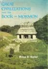 Great Civilizations and the Book of Mormon - Milton R. Hunter