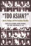 Too Asian?: Racism, Privilege, and Post-Secondary Education - Jeet Heer, Michael Ma, Davina Bhandar, R. Gilmour