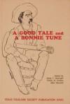 A Good Tale and a Bonnie Tune - Mody Coggin Boatright, Wilson Hudson, Allen Maxwell, Wilson M. Hudson