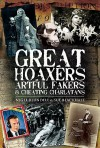 Great Hoaxers, Artful Fakers And Cheating Charlatans - Nigel Blundell, Sue Blackhall
