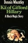 The Ka of Gifford Hillary - Dennis Wheatley