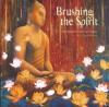 Brushing the Spirit: The Magical Art of Charan Sharma - Charan Sharma, Donald B. Kuspit