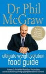 The Ultimate Weight Solution Food Guide - Phillip C. McGraw