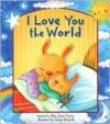 I Love You the World - Allia Zobel Nolan