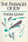The Passages of Joy: Poems - Thom Gunn