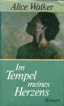 Im Tempel Meines Herzens: Roman - Alice Walker