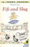 Fifi and Slug - Margaret Joy, Ben Cort