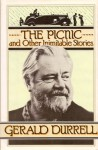 The Picnic and Other Inimitable Stories - Gerald Durrell